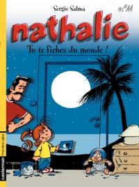 Sergio Salma - Nathalie Tome 11 : Tu te fiches du monde !.