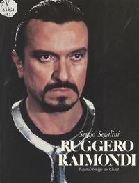 Sergio Segalini et  Collectif - Ruggero Raimondi.