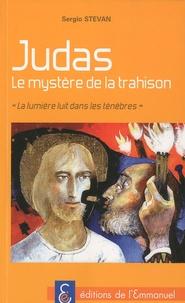 """Sergio Stevan - Judas Le mystère de la trahison - """"La lumière luit dans les ténèbres""""."""