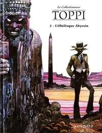 Sergio Toppi - Le Collectionneur Tome 3 : L'Obélisque Abyssin.