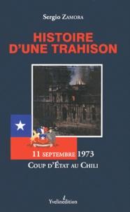 Sergio Zamora - Histoire d'une trahison - 11 septembre 1973, coup d'Etat au Chili.