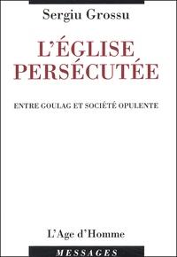 LEglise persécutée. Entre goulag et société opulente, Chronique de deux Roumains à Paris, Catacombes septembre 1971 - décembre 1992.pdf