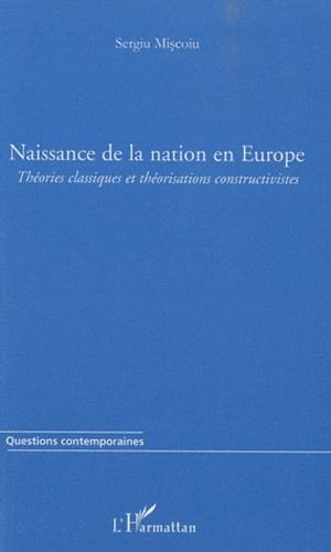 Sergiu Miscoiu - Naissance de la nation en Europe - Théories classiques et théorisations constructivistes.