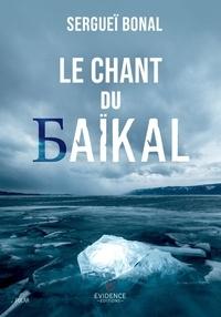 Sergueï Bonal - Le Chant du Baïkal.