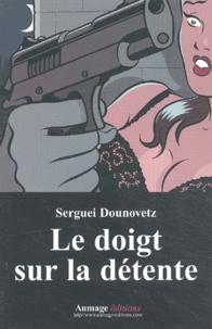 Serguei Dounovetz - Le doigt sur la détente.