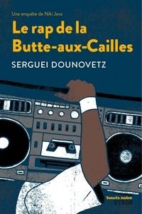 Serguei Dounovetz - Le rap de la Butte-aux-Cailles.