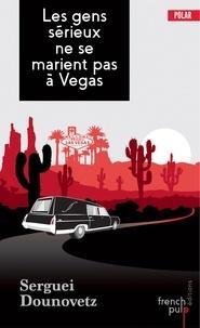 Serguei Dounovetz - Les gens sérieux ne se marient pas à Vegas.