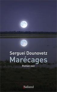 Serguei Dounovetz - Marécages.