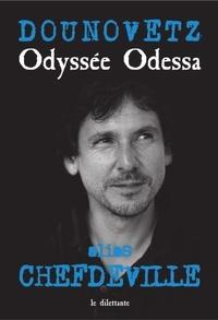 Serguei Dounovetz - Odyssée Odessa.