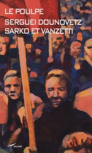 Serguei Dounovetz - Sarko et Vanzetti.