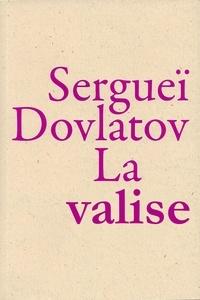Sergueï Dovlatov - La Valise.