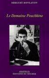 Sergueï Dovlatov - Le Domaine Pouchkine.