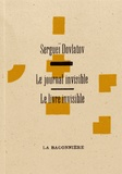 Sergueï Dovlatov - Le livre invisible ; Le journal invisible.