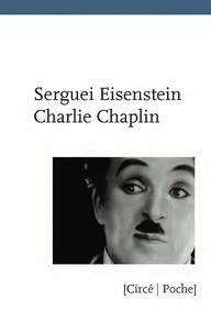 Sergueï Eisenstein - Charlie Chaplin.