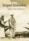 Sergueï Eisenstein - Que viva Mexico !.