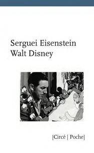 Sergueï Eisenstein - Walt Disney.