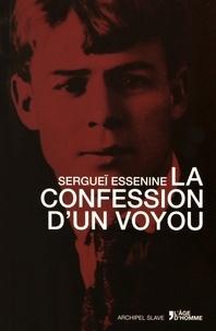 Sergueï Essenine - La confession d'un voyou suivi de Pougatcheff.