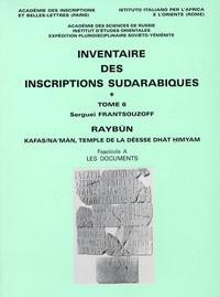 Coachingcorona.ch Inventaire des inscriptions sudarabiques - Tome 6, Raybûn - Kafas/Na'mân, temple de la déesse Dhât Himyam, 2 volumes Image