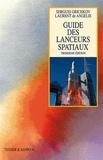 Sergueï Grichkov et Laurent de Angelis - Guide des lanceurs spatiaux.