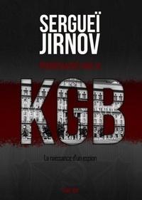 Sergueï Jirnov - Pourchasse par le KGB - La naissance d'un espion.