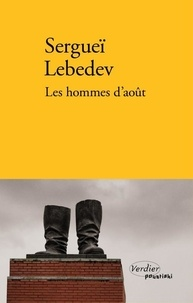 Téléchargements gratuits livres audio ipods Les hommes d'août RTF DJVU PDF par Sergueï Lebedev 9782378560096 (French Edition)