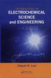 Serguei N Lvov - Introduction to Electrochemical Science and Engineering.
