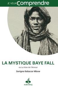 Serigne Babacar Mbow - La voie mystique Baye Fall ou la voie de l'amour.