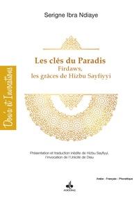 Serigne Ibra Ndiaye - Les clés du paradis Firdaws, les grâces de Hizbi-s Sayfiyyi.