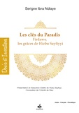 Serigne Ibra Ndiaye - Les clés du paradis - Firdaws, les grâces de Hizbu Sayfiyyi.