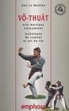 Serj Le Maléfan et Van Nhân Nguy?n - Võ-Thuât - Arts martiaux vietnamiens, techniques de combat et art de vie.
