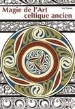 Serj Pineau - Magie de l'art celtique ancien.