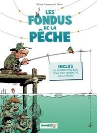 Seron et Hervé Richez - Les fondus de la pêche.