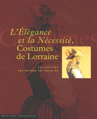 Accentsonline.fr L'élégance et la nécessité. - Costumes de Lorraine Image