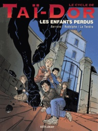 Serrano et  Rodolphe - Le cycle de Taï-Dor  : Les enfants perdus.