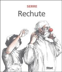 Serre - Rechute.