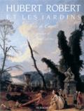 Serres et  Benoît - Hubert Robert et les jardins.