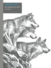Servais - Le loup ma dit  Histoire com  : Le loup m a dit   Histoire complète / Edition Spéciale, Grand Format (En noir et blanc).