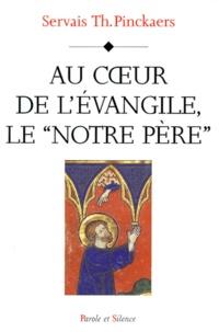 """Servais-Théodore Pinckaers - Au coeur de l'Évangile - """"Notre Père""""."""