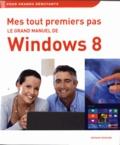 Servane Heudiard et Catherine Kédémos - Grand manuel de Windows 8.