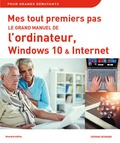 Servane Heudiard - Le grand manuel de l'ordinateur avec Windows 10 et Internet.