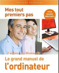 Servane Heudiard - Le grand manuel de l'ordinateur - Pour Windows 7.