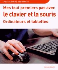 Servane Heudiard - Mes tout premiers pas avec le clavier et la souris - Ordinateurs et tablettes.