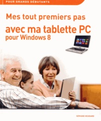 Servane Heudiard - Mes tout premiers pas avec ma tablette PC pour Windows 8.