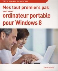 Servane Heudiard - Mes tout premiers pas avec mon ordinateur portable pour Windows 8.