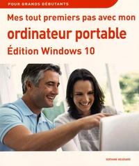 Servane Heudiard - Mes tout premiers pas avec mon ordinateur portable - Edition Windows 10.