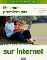 Servane Heudiard - Mes tout premiers pas sur Internet - Edition pour Windows Vista.