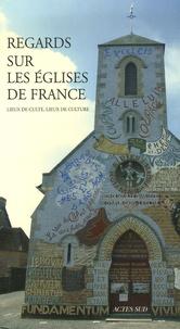 Servanne Desmoulins-Hémery et Hélène Palouzié - Regards sur les églises de France - Lieux de culte, lieux de culture.