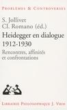 Servanne Jollivet et Claude Romano - Heidegger en dialogue 1912-1930 - Rencontres, affinités et confrontations.