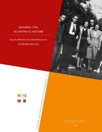 Servanne Jollivet et Nicolas Manitakis - Mataroa 1945: du mythe à l'histoire.