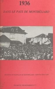 Service Éducatif des Archives et François Vion-Delphin - 1936 dans le pays de Montbéliard.